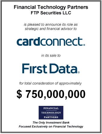 FT Partners Advises CardConnect on its $750,000,000 Sale to First Data