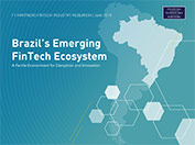 Brazil's Emerging FinTech Ecosystem: A Fertile Environment for Disruption and Innovation