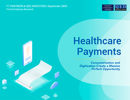 Healthcare Payments – Consumerization and Digitization Create a Massive FinTech Opportunity