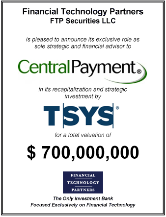 FT Partners Advises Central Payment on its Recapitalization Valued at $700 million