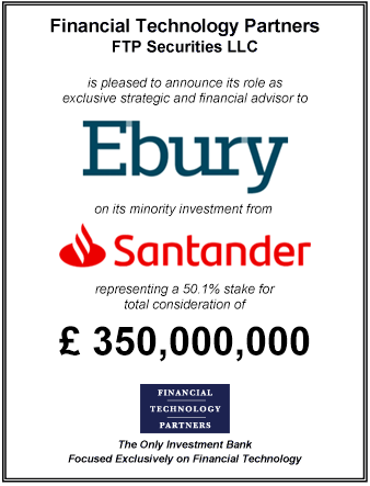 FT Partners Advises Ebury on its £350,000,000 Majority Investment from Santander