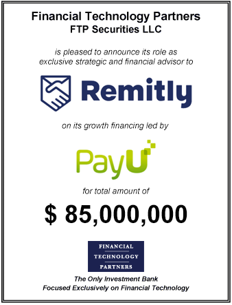 FT Partners Advises Remitly on its $85,000,000 million Financing led by PayU