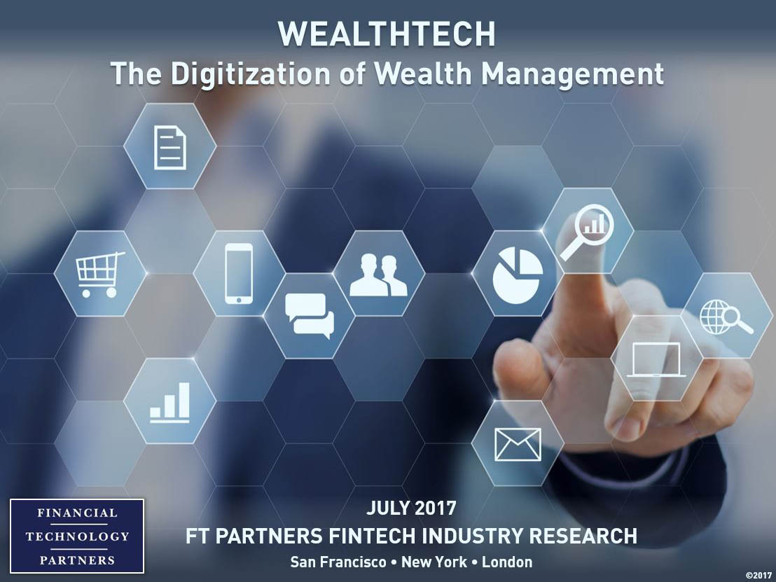 Holistic wealth management wealth financial advisory services llc - Ft Partners Is Pleased To Provide Our Clients And Industry Executives With Our Latest Industry Research Report Wealthtech The Digitization Of Wealth